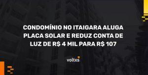 Condomínio no Itaigara aluga placa solar e reduz conta de luz de R$ 4 mil para R$ 107