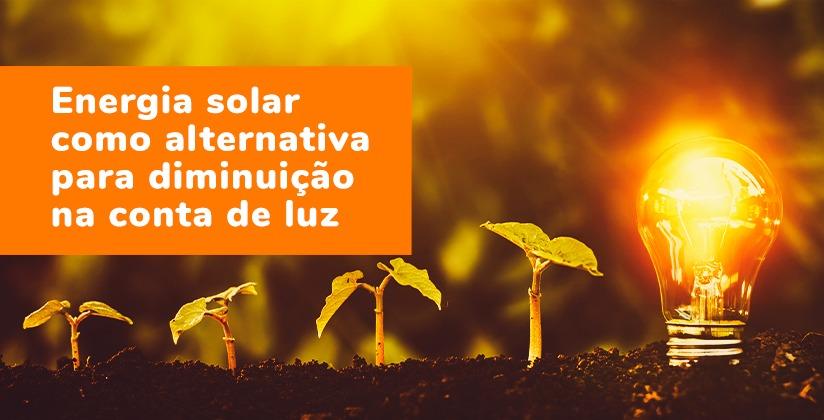 Energia solar como alternativa para diminuição na conta de luz