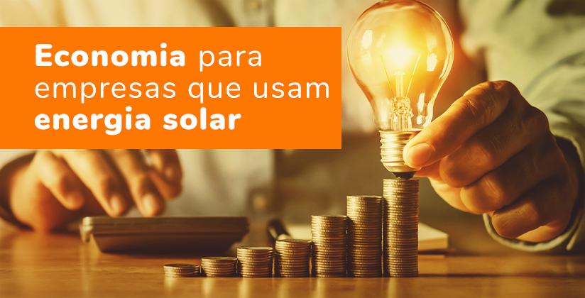 Economia para empresas que usam energia solar