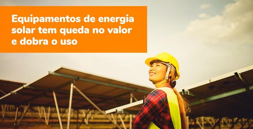 Equipamentos de energia solar tem queda no valor e dobra o uso