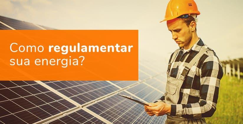 Como regulamentar sua energia?